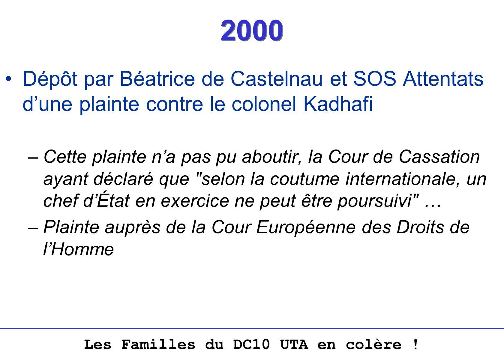 2000 Dépôt par Béatrice de Castelnau et SOS Attentats d'une plainte contre le colonel Kadhafi.