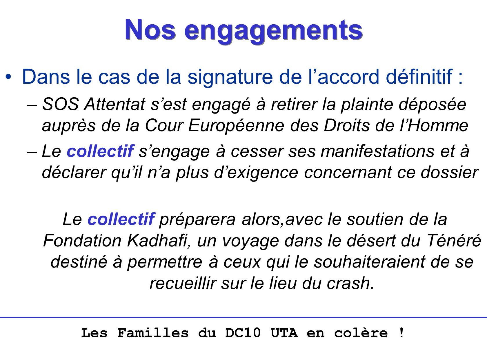 Nos engagements Dans le cas de la signature de l'accord définitif :