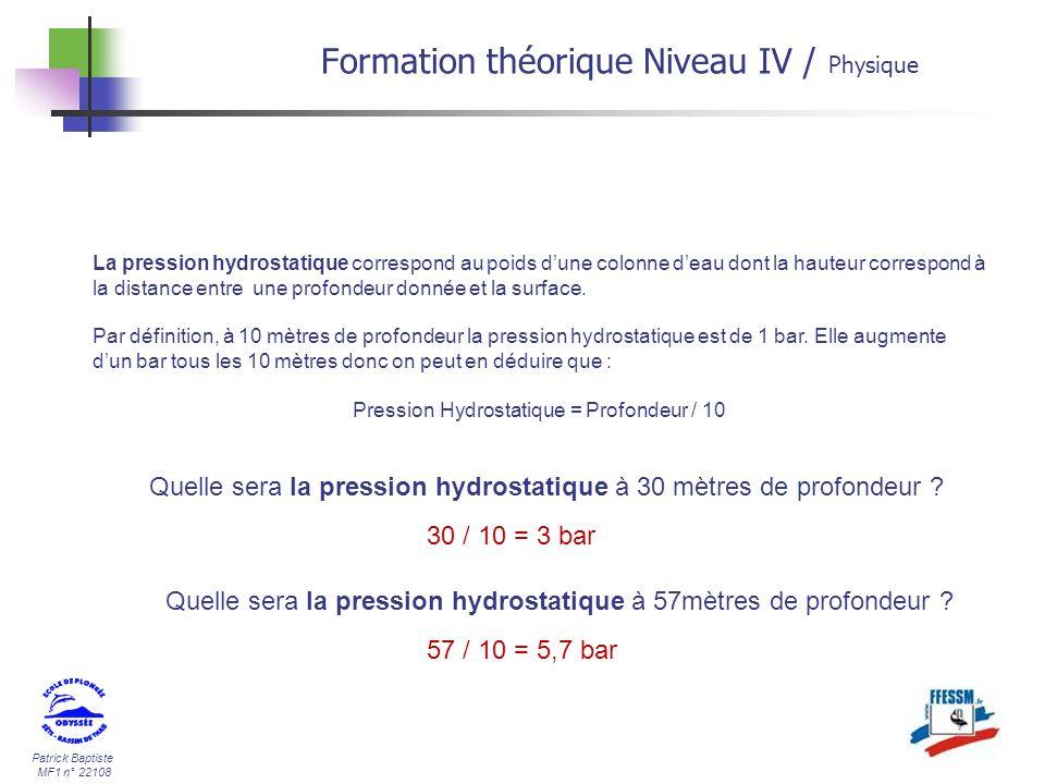 Pression Hydrostatique = Profondeur / 10