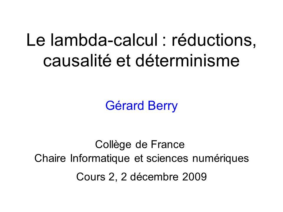 Le lambda-calcul : réductions, causalité et déterminisme