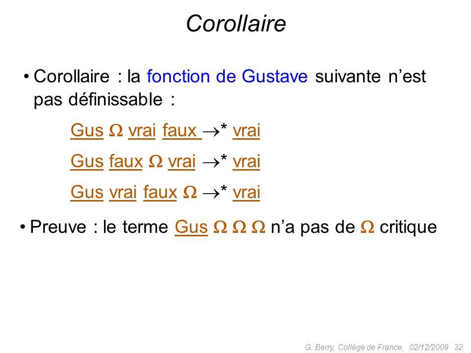 Corollaire Corollaire : la fonction de Gustave suivante n'est pas définissable : Gus  vrai faux * vrai.