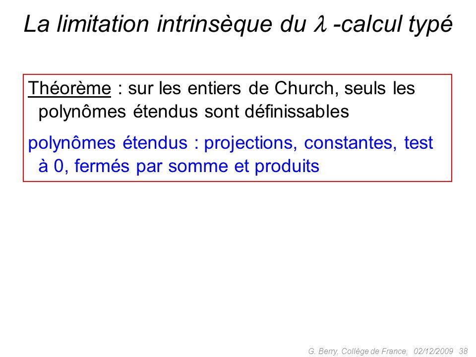 La limitation intrinsèque du  -calcul typé