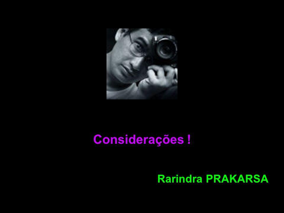 Considerações ! Rarindra PRAKARSA