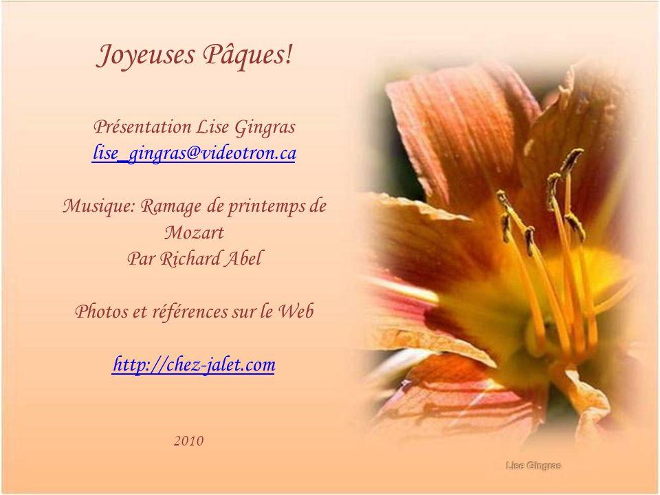 Joyeuses Pâques! Présentation Lise Gingras lise_gingras@videotron.ca