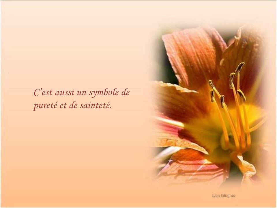 C'est aussi un symbole de pureté et de sainteté.