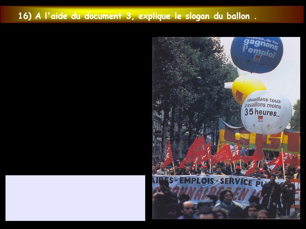 16) A l aide du document 3, explique le slogan du ballon .