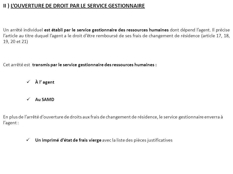 II ) L'OUVERTURE DE DROIT PAR LE SERVICE GESTIONNAIRE