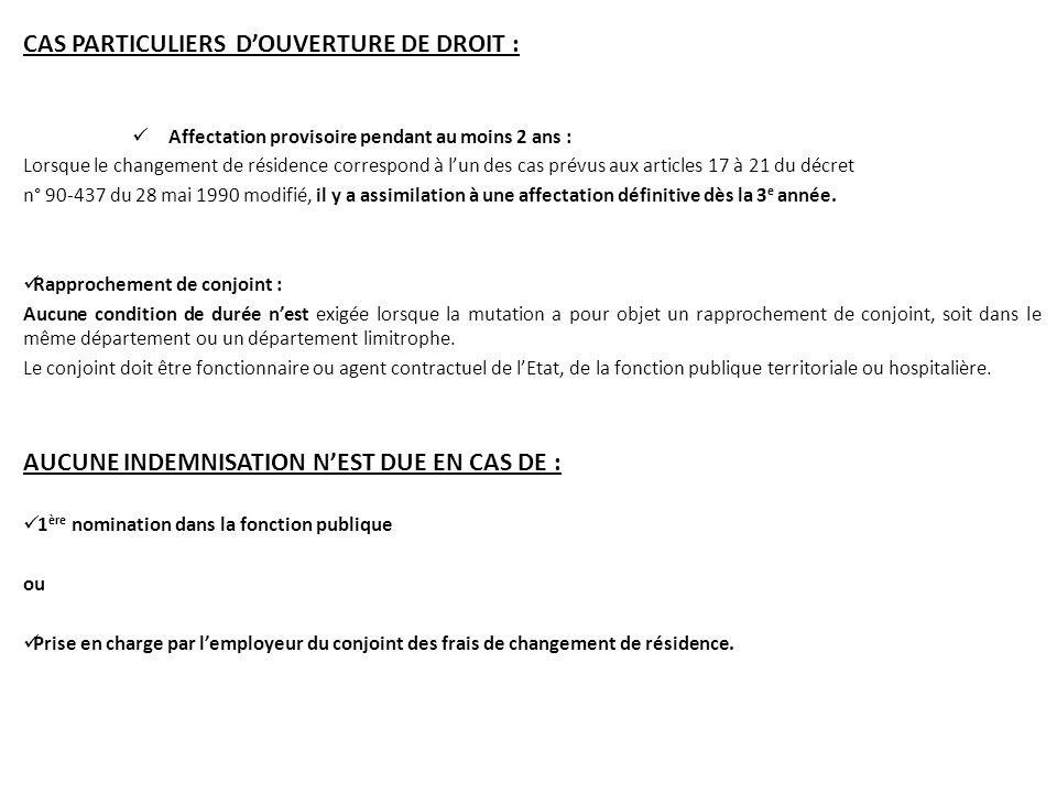 CAS PARTICULIERS D'OUVERTURE DE DROIT :