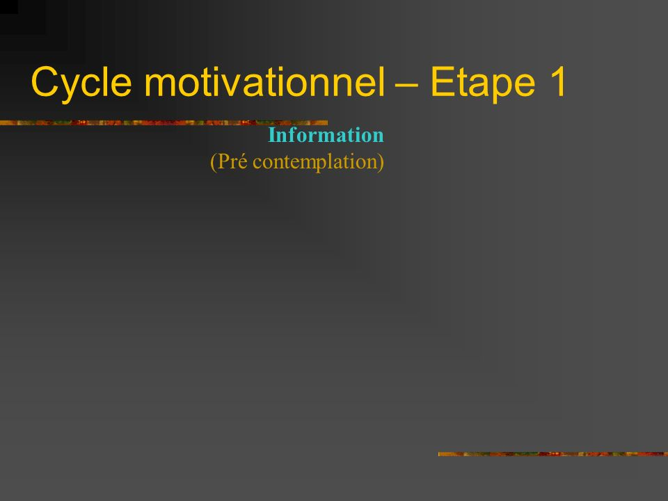 Cycle motivationnel – Etape 1