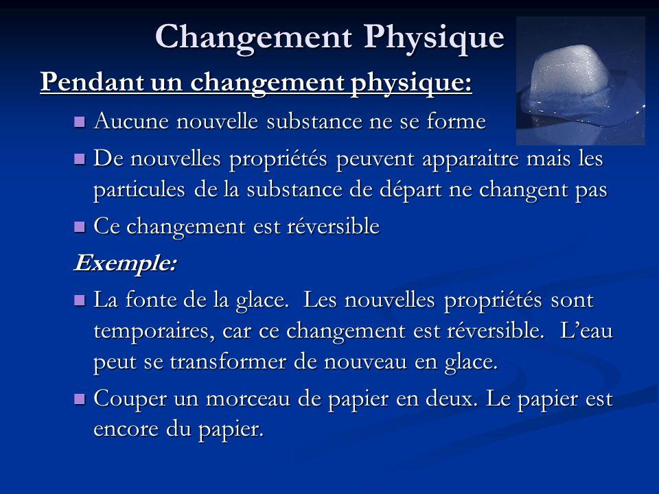 Changement Physique Pendant un changement physique: