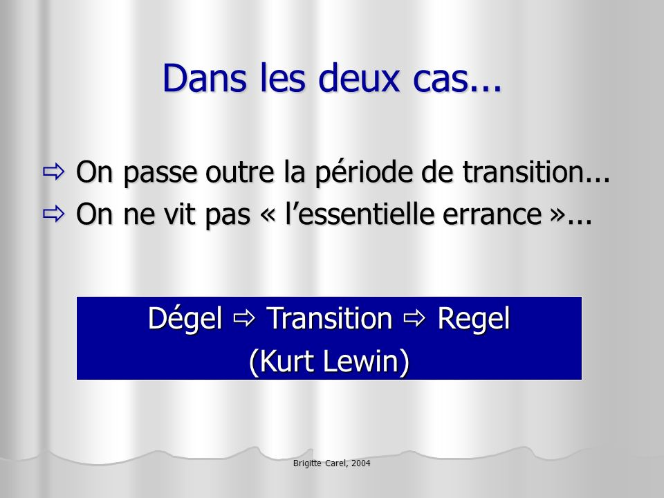 Dégel  Transition  Regel
