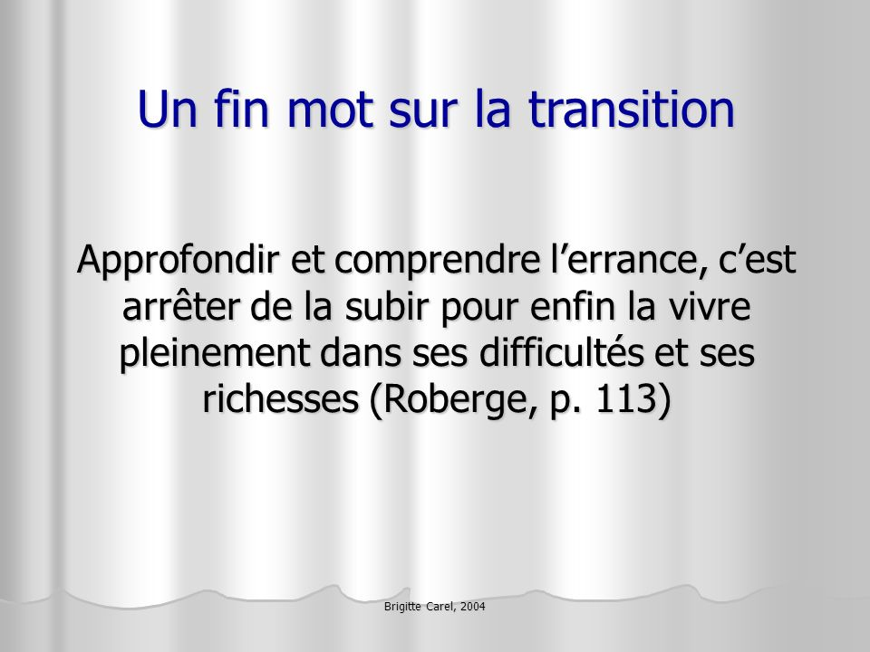Un fin mot sur la transition