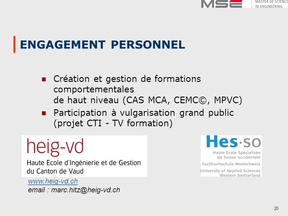31/03/2017 ENGAGEMENT PERSONNEL. Création et gestion de formations comportementales de haut niveau (CAS MCA, CEMC©, MPVC)