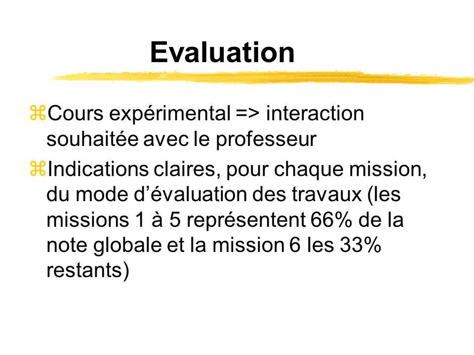 Evaluation Cours expérimental => interaction souhaitée avec le professeur.