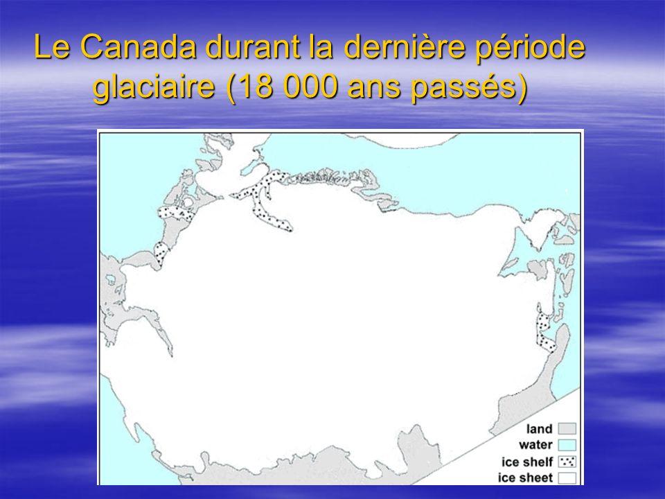 Le Canada durant la dernière période glaciaire (18 000 ans passés)