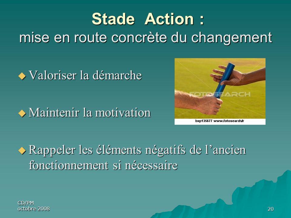Stade Action : mise en route concrète du changement
