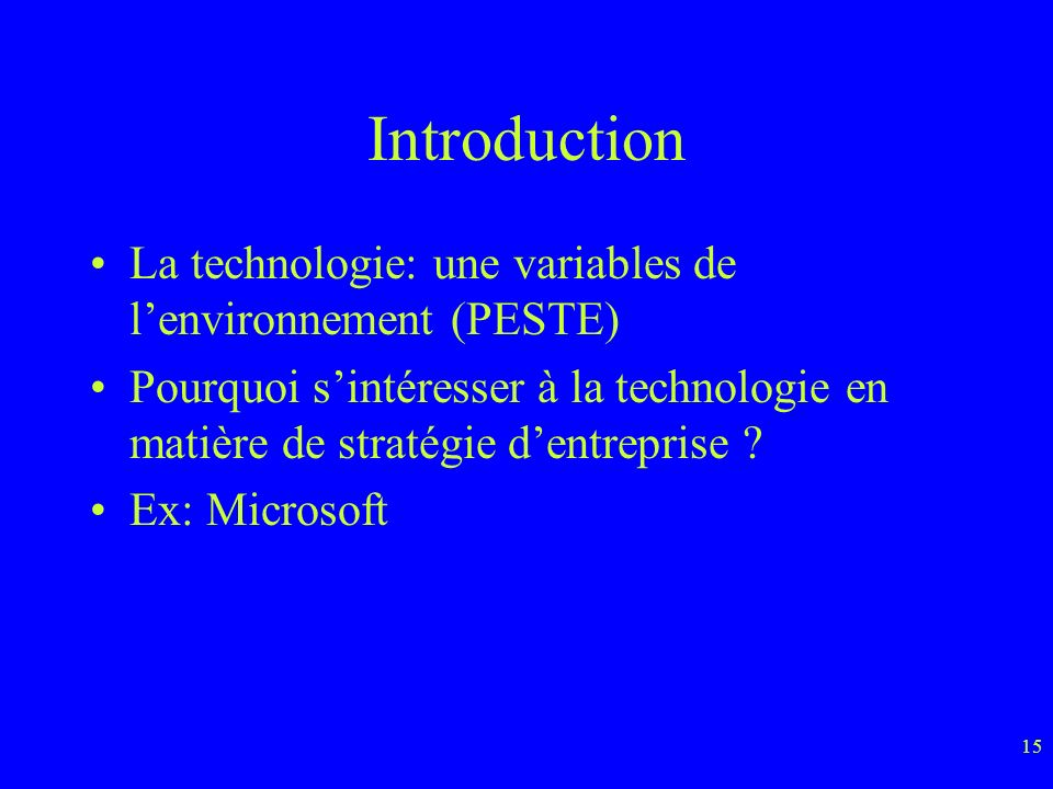Introduction La technologie: une variables de l'environnement (PESTE)