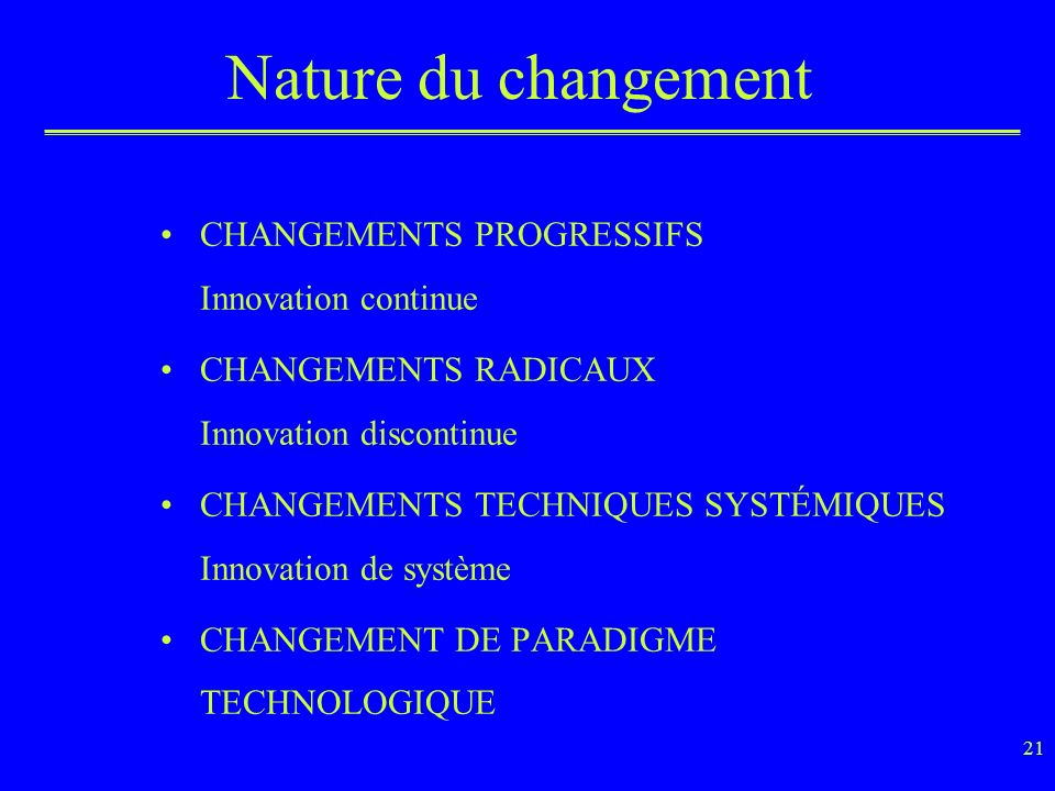 Nature du changement CHANGEMENTS PROGRESSIFS Innovation continue