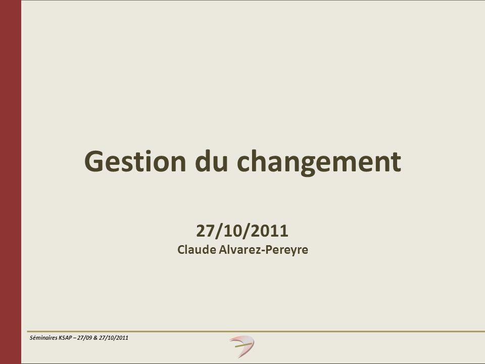 Gestion du changement 27/10/2011 Claude Alvarez-Pereyre