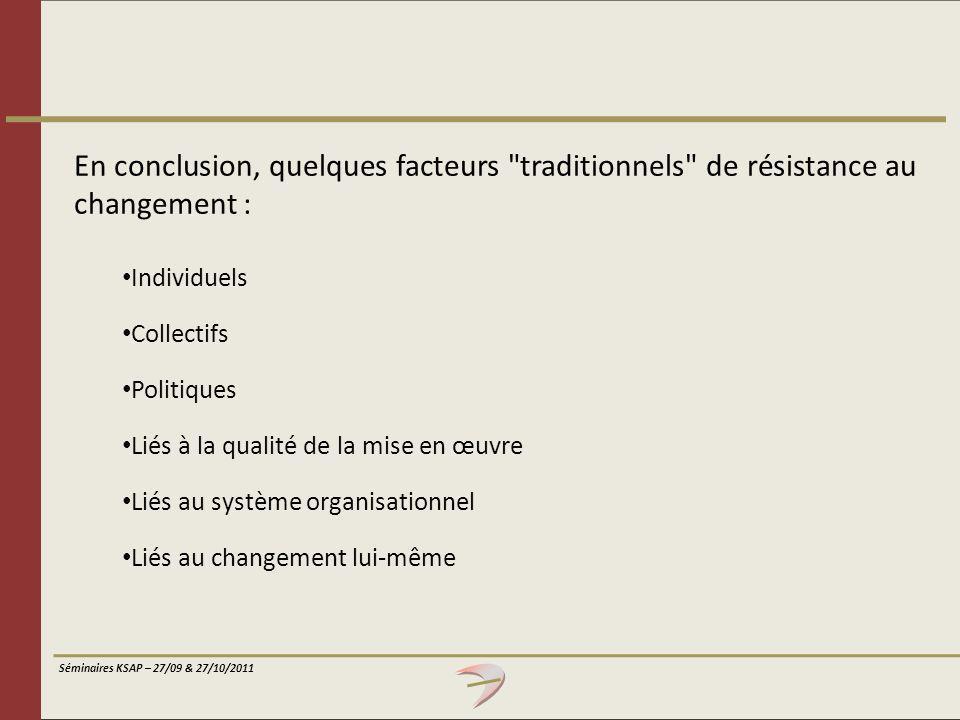 En conclusion, quelques facteurs traditionnels de résistance au changement :