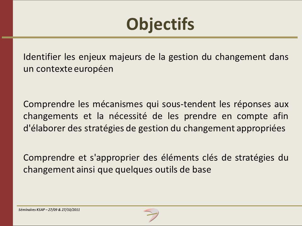 Objectifs Identifier les enjeux majeurs de la gestion du changement dans un contexte européen.