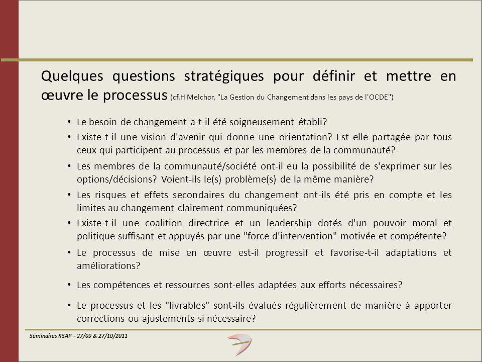 Quelques questions stratégiques pour définir et mettre en œuvre le processus (cf.H Melchor, La Gestion du Changement dans les pays de l OCDE )