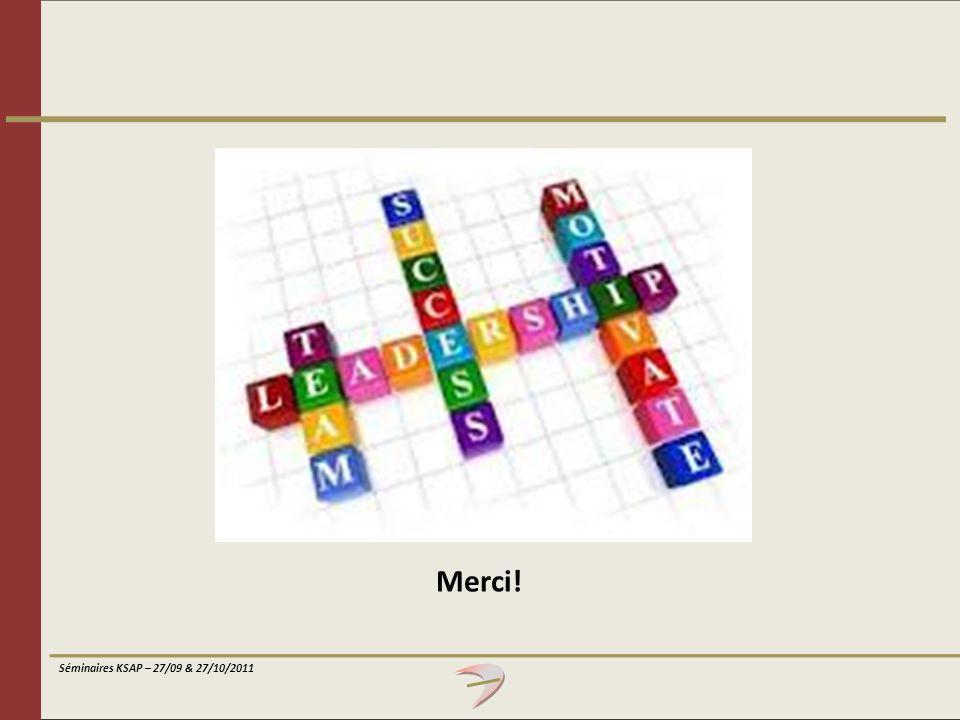 Merci! Séminaires KSAP – 27/09 & 27/10/2011