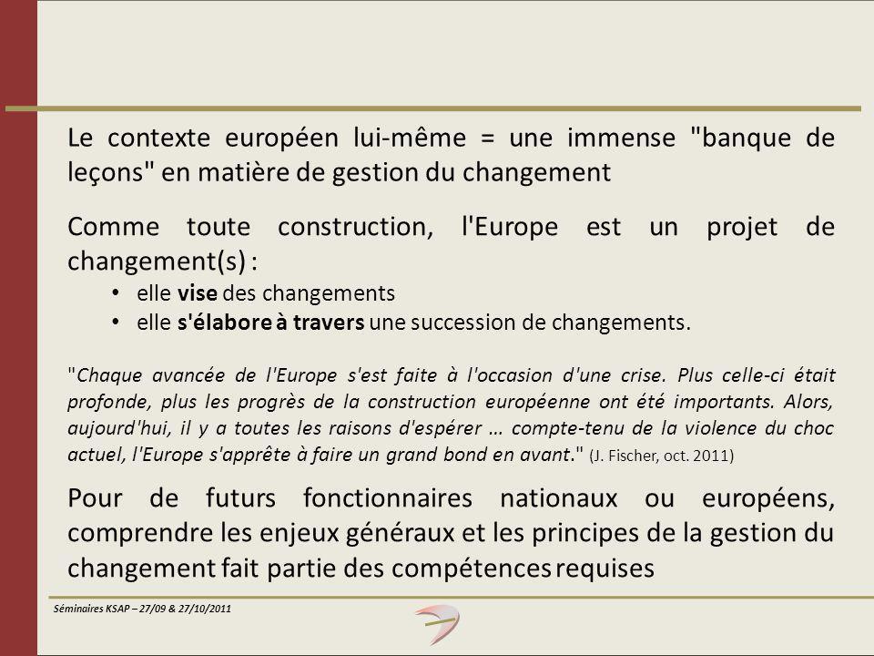 Comme toute construction, l Europe est un projet de changement(s) :