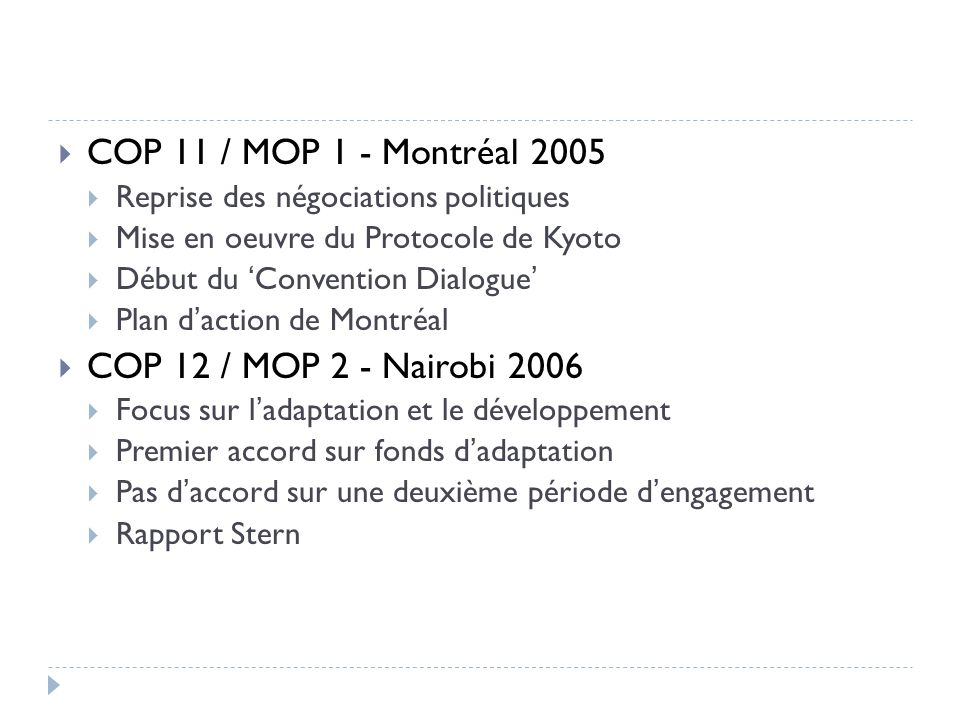 COP 11 / MOP 1 - Montréal 2005 COP 12 / MOP 2 - Nairobi 2006