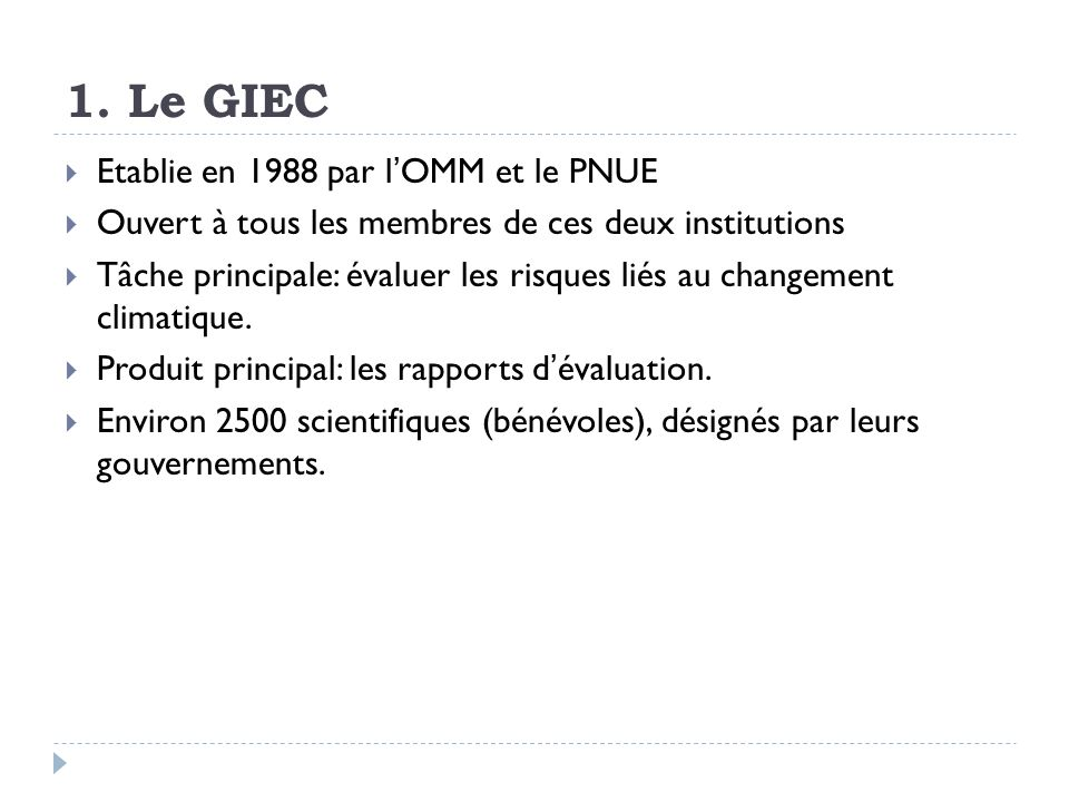 1. Le GIEC Etablie en 1988 par l'OMM et le PNUE