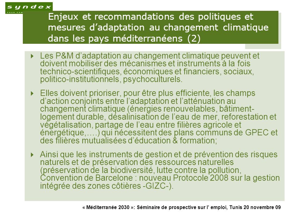 Enjeux et recommandations des politiques et mesures d'adaptation au changement climatique dans les pays méditerranéens (2)