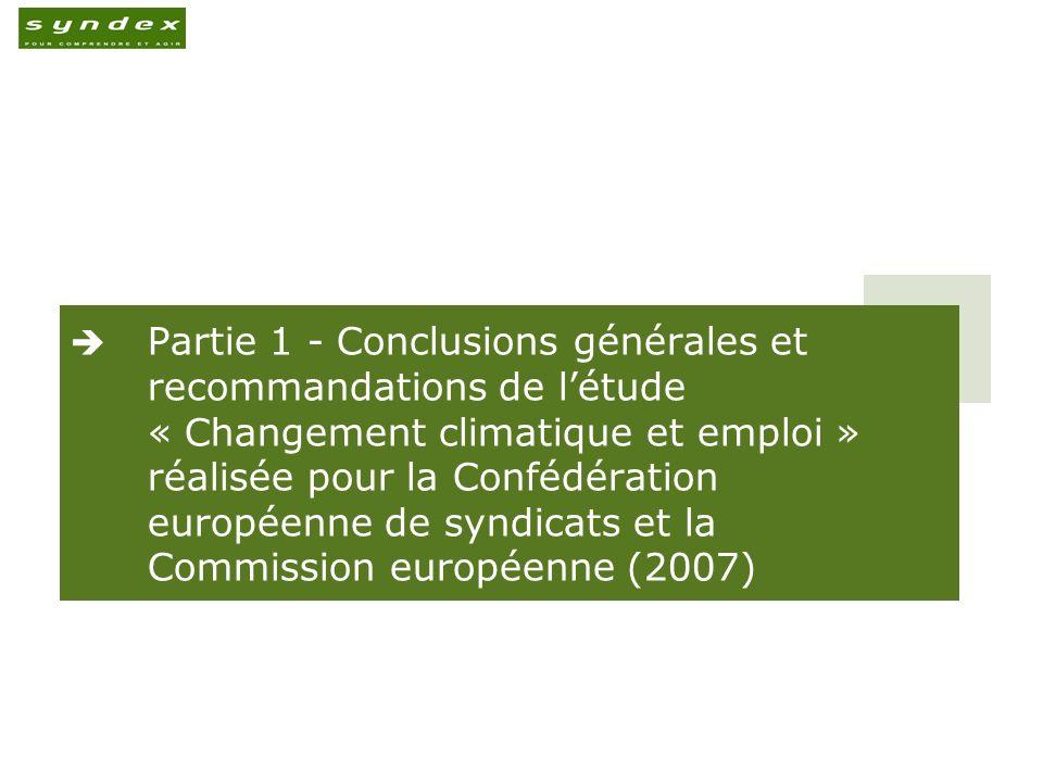 Partie 1 - Conclusions générales et recommandations de l'étude « Changement climatique et emploi » réalisée pour la Confédération européenne de syndicats et la Commission européenne (2007)