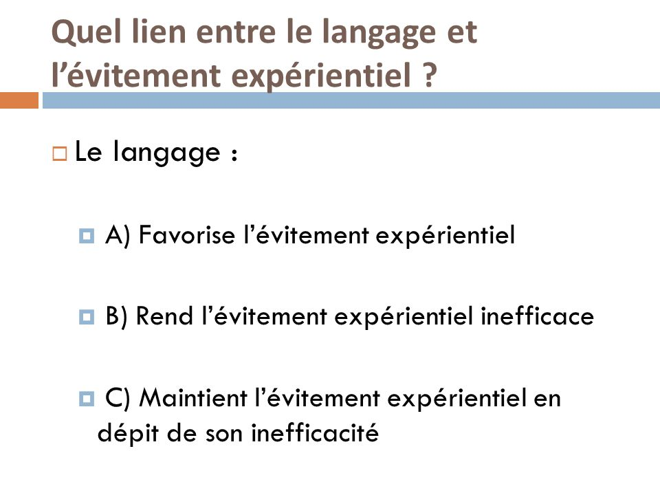 Quel lien entre le langage et l'évitement expérientiel