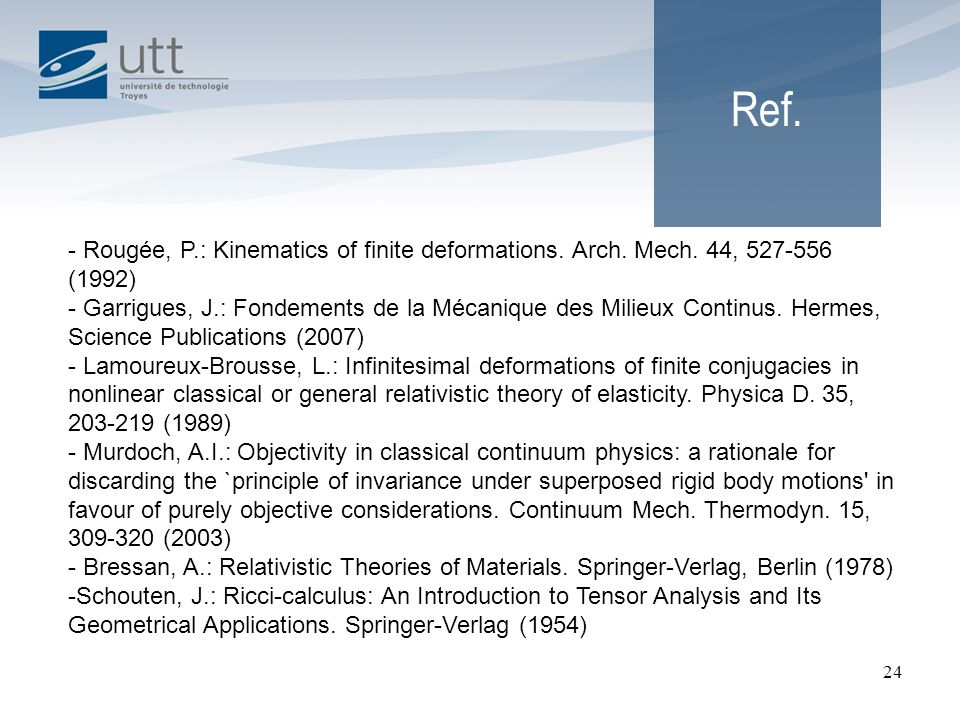 Ref. Rougée, P.: Kinematics of finite deformations. Arch. Mech. 44, 527-556 (1992)
