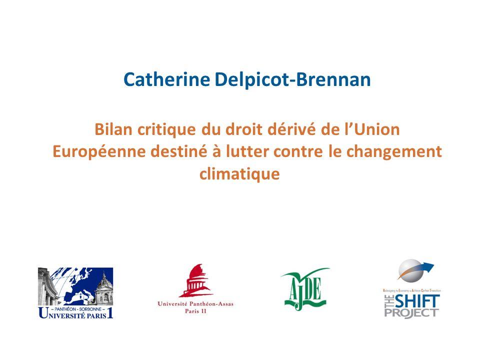 Catherine Delpicot-Brennan Bilan critique du droit dérivé de l'Union Européenne destiné à lutter contre le changement climatique