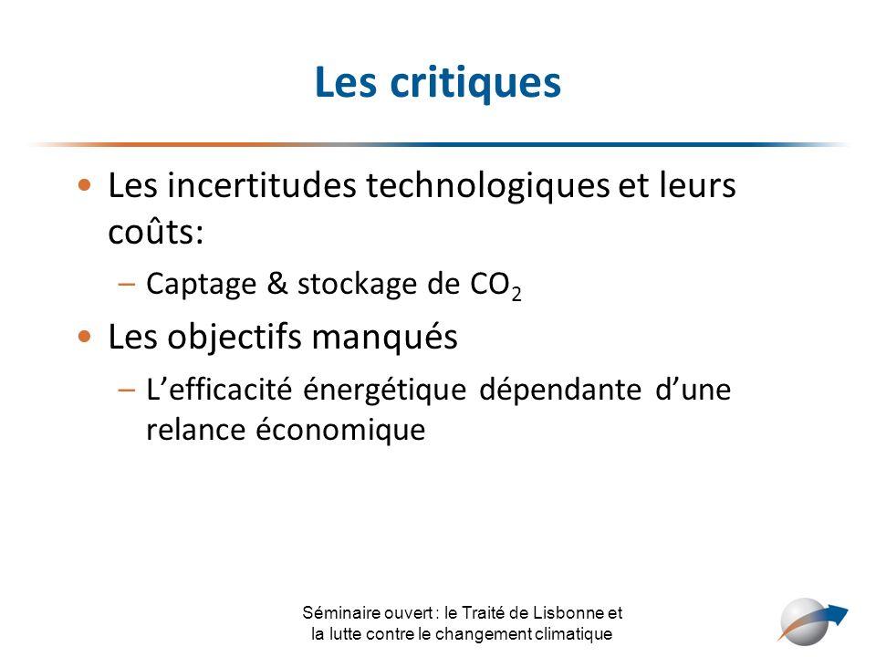 Les critiques Les incertitudes technologiques et leurs coûts: