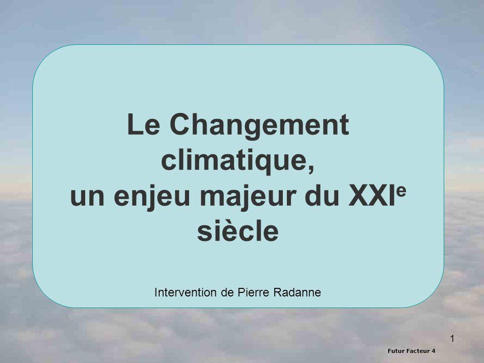Le Changement climatique, un enjeu majeur du XXIe siècle Intervention de Pierre Radanne