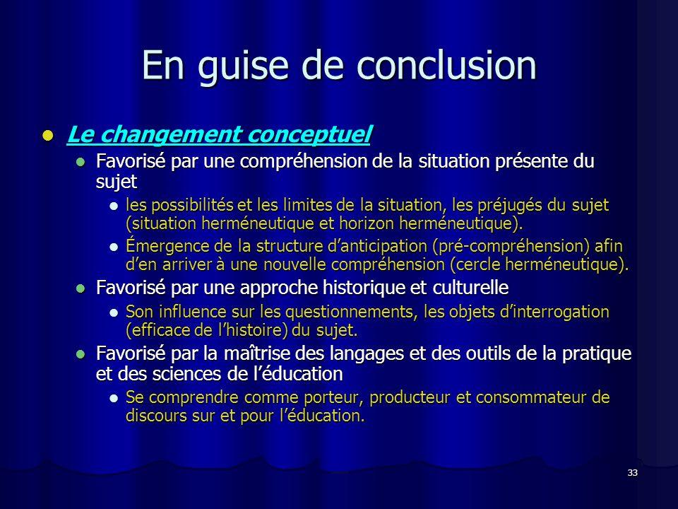 En guise de conclusion Le changement conceptuel
