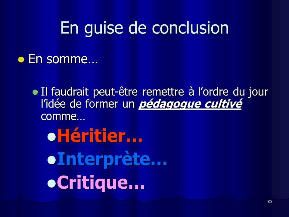 Héritier… Interprète… Critique… En guise de conclusion En somme…