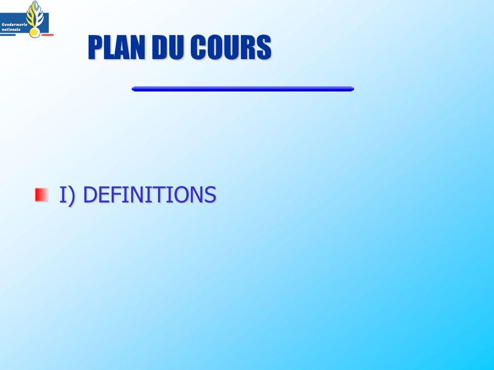 PLAN DU COURS I) DEFINITIONS