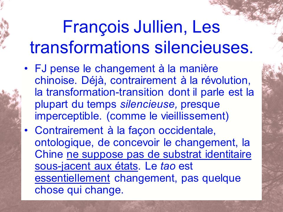 François Jullien, Les transformations silencieuses.