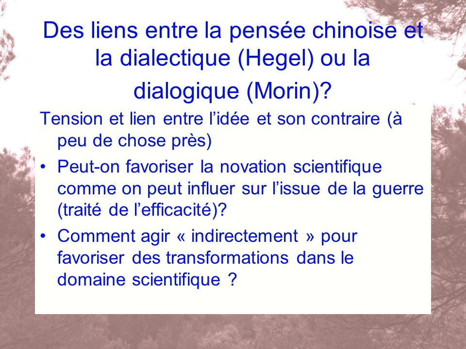 Des liens entre la pensée chinoise et la dialectique (Hegel) ou la dialogique (Morin)
