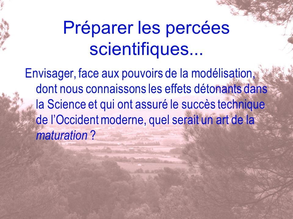 Préparer les percées scientifiques...