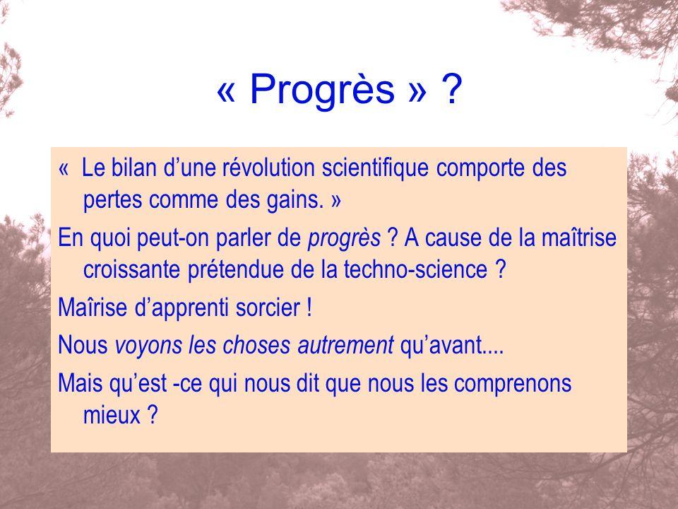 « Progrès » « Le bilan d'une révolution scientifique comporte des pertes comme des gains. »