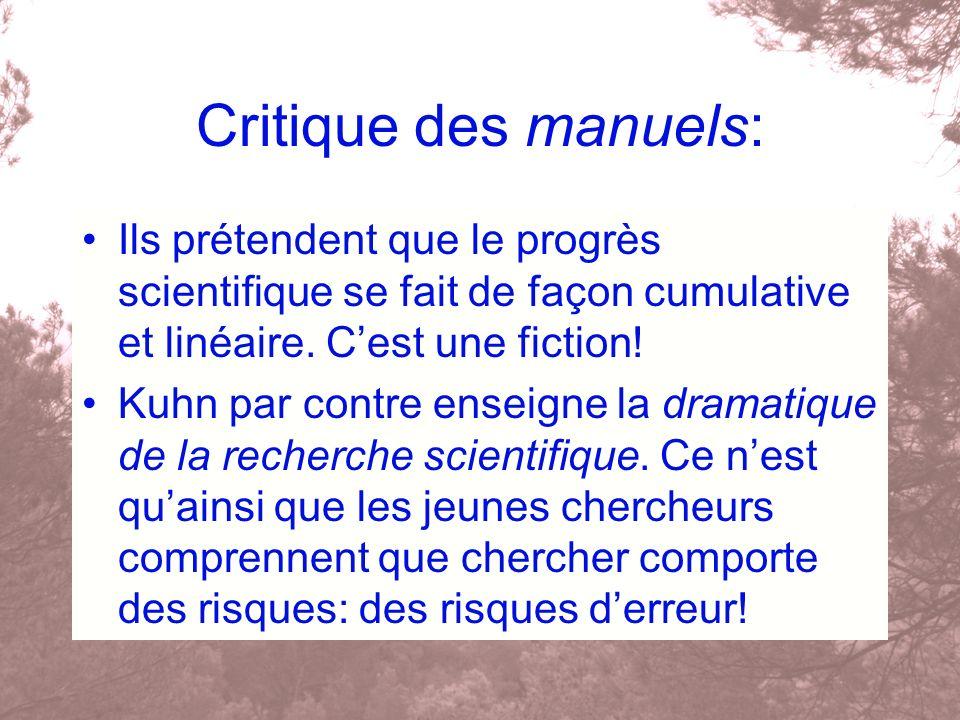 Critique des manuels: Ils prétendent que le progrès scientifique se fait de façon cumulative et linéaire. C'est une fiction!