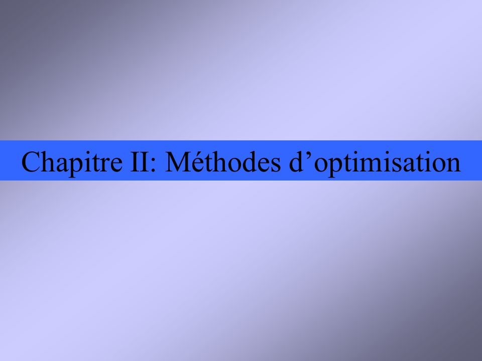 Chapitre II: Méthodes d'optimisation