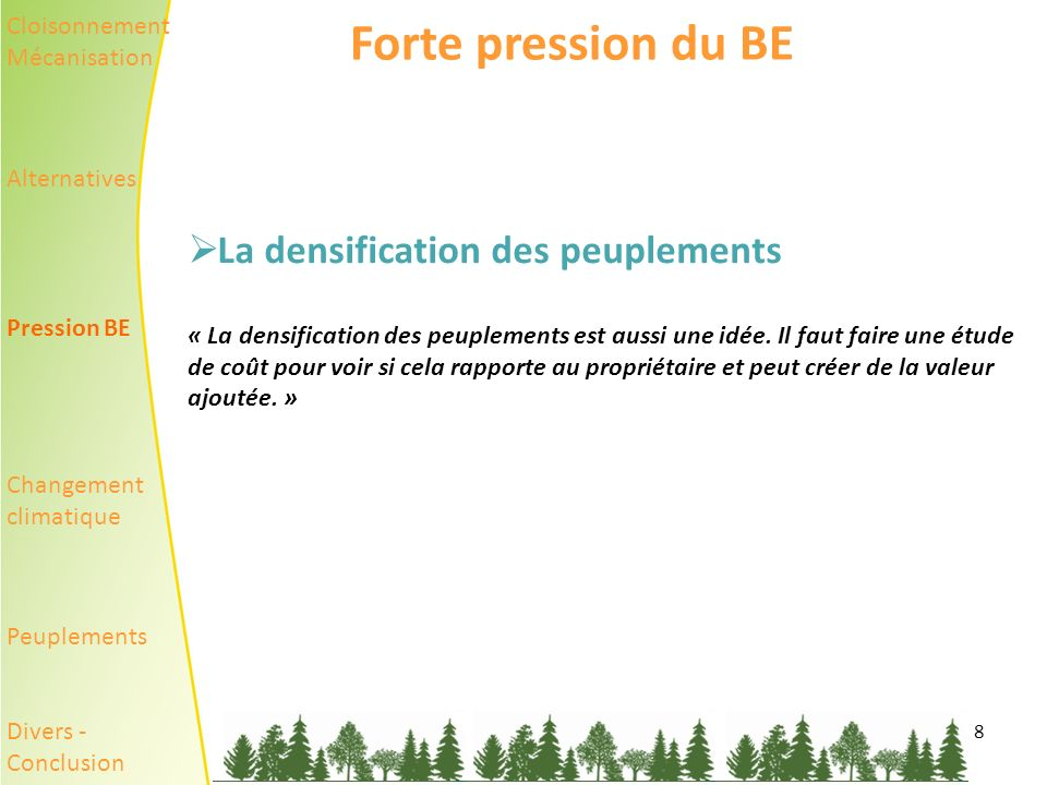 Forte pression du BE La densification des peuplements Cloisonnement