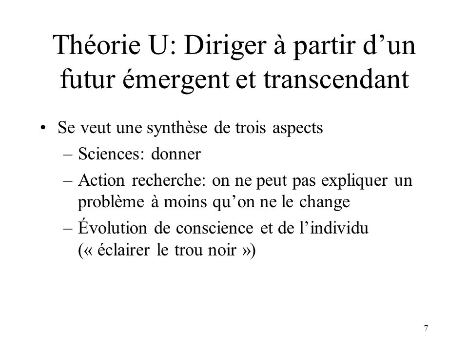 Théorie U: Diriger à partir d'un futur émergent et transcendant