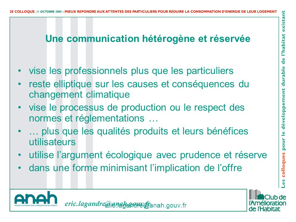Une communication hétérogène et réservée