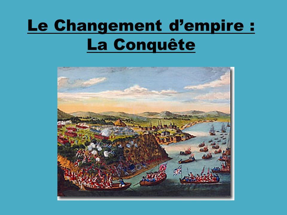 Le Changement d'empire : La Conquête